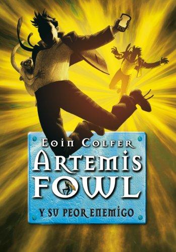 Artemis Fowl y su peor enemigo (Artemis Fowl 6) por Eoin Colfer