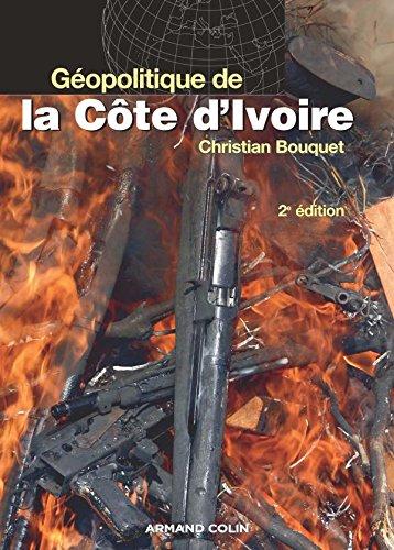 Géopolitique de la Côte d'Ivoire - Le désespoir de Kourouma par Christian Bouquet