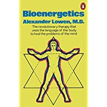 Bioenergetics by Alexander Lowen (1979-03-29)