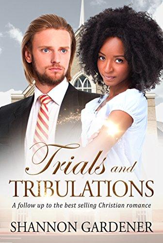 Trials And Tribulations: A Clean BWWM Christian romance (Biannca & Matthew Book 2)