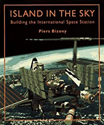Island in the Sky: International Space Station by Piers Bizony (1996-11-01)