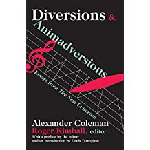 """Diversions and Animadversions: Essays from """"The New Criterion"""""""
