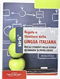 Regole e strutture della lingua italiana. Per la Scuola media
