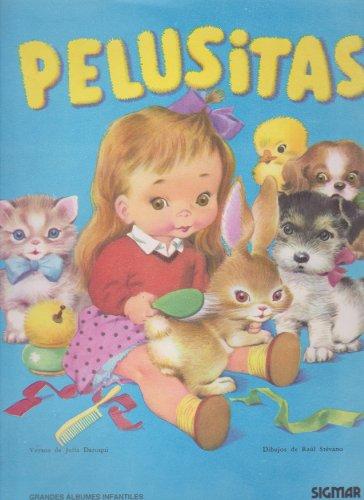 Pelusitas (Grandes Albumes Infantiles/Big Children Albums) por Julia Daroqui