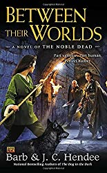 Between Their Worlds (Noble Dead)