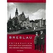 Breslau: Fotografien aus der Zeit zwischen den beiden Weltkriegen