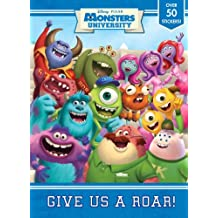 Monster University: Give Us a Roar! [With Sticker(s)] (Disney/Pixar Monsters University)