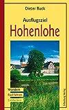Ausflugsziel Hohenlohe: Wandern - Rad fahren - Entdecken