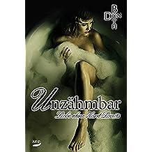 Unzähmbar: Liebe ohne Hard Limits (Dark Love Reihe 2) (German Edition)