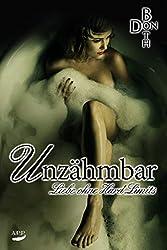Unzähmbar: Liebe ohne Hard Limits (Dark Love Reihe 2)