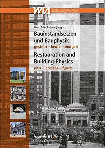 Bauinstandsetzen und Bauphysik: 32. Internationales WTA-Kolloquium.