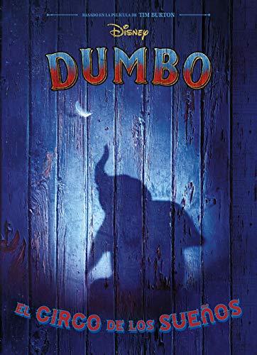 Dumbo. El circo de los sueños: La novela (Disney. Otras propiedades)