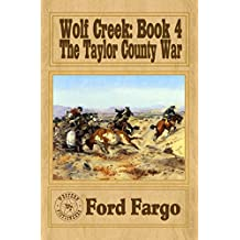 WOLF CREEK: The Taylor County War