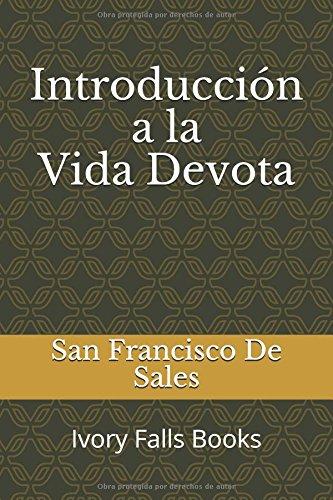 Introducción a la Vida Devota por San Francisco De Sales