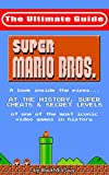NES Classic: The Ultimate Guide to Super Mario Bros.: A look inside the pipes... At The History, Super Cheats & Secret Levels of one of the most iconic video games in history