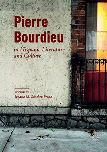 Pierre Bourdieu in Hispanic Literature and Culture
