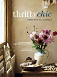 Thrifty Chic - how to create a stylish yet individual home without spending a small fortune