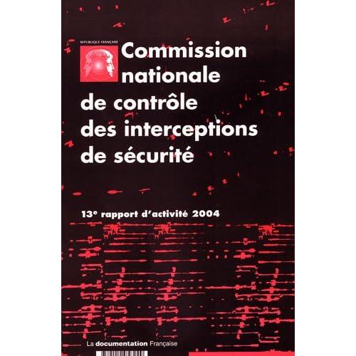 Commission nationale de contrôle des interceptions de sécurité : 13e rapport d'activité 2004