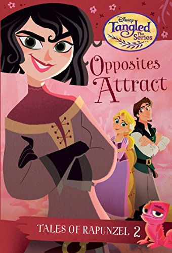 Tales of Rapunzel #2: Opposites Attract (Disney Tangled the Series) (Stepping Stone Book: Disney Tangled)