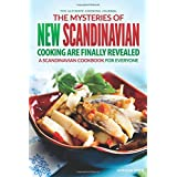 The Mysteries of New Scandinavian Cooking Are Finally Revealed: A Scandinavian Cookbook for Everyone - The Ultimate Cooking Journal