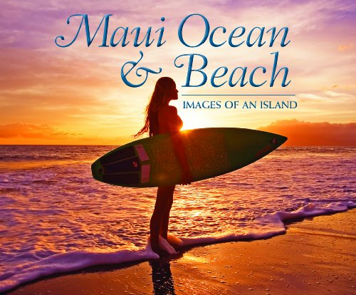Maui Ocean & Beach: Images of an Island