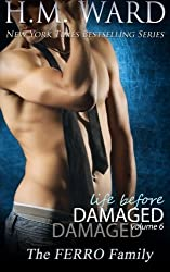 Life Before Damaged, Vol. 6 (The Ferro Family) (Volume 6) by H. M. Ward (2015-05-04)