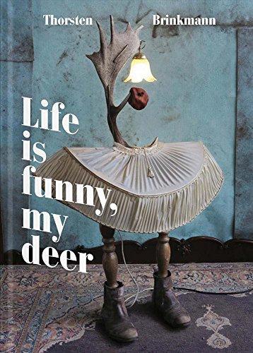 Thorsten Brinkmann: Life is funny, my deer
