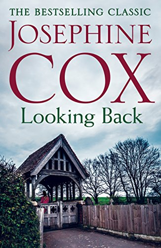 Looking Back: She must choose between love and duty... (English Edition) por Josephine Cox