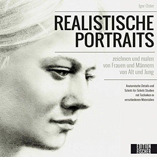 Realistische Porträts zeichnen und malen