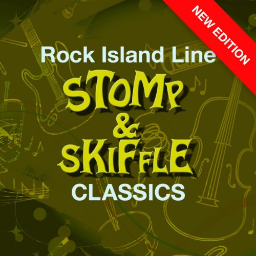 Rock Island Line - Stomp And Skiffle Classics (New Edition)
