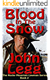 Blood In The Snow (Rocky Mountain Lawmen Book 2)