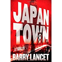 Japantown: A Thriller (A Jim Brodie Thriller) by Barry Lancet (2013-09-03)