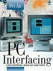 PC Interfacing: Practical Guide to Centronic, RS232 and Game Ports