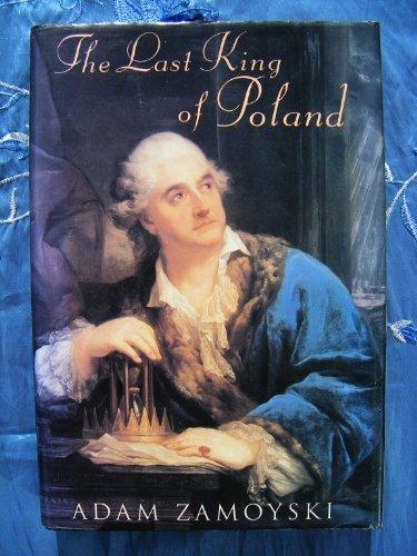 Portada del libro The Last King of Poland by Adam Zamoyski (1992-10-29)
