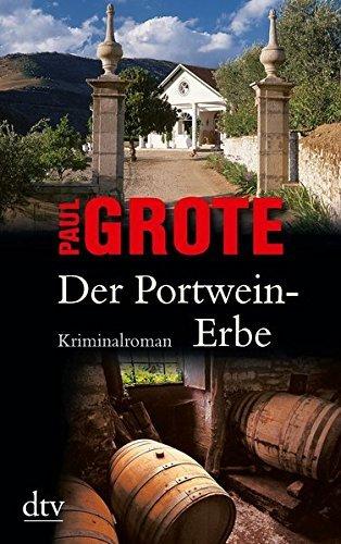 Der Portwein-erbe by Paul Grote (2008-09-09)