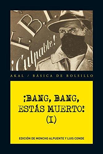 ¡Bang, bang, estás muerto! Vol. I (Básica de Bolsillo - Serie Novela Negra)