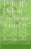 Petroff's Defence: Cochrane Gambit: 1. e4 e5 2. Nf3 Nf6 3. Nxe5 d6 4. Nxf7