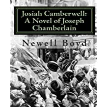 Josiah Camberwell: A Novel of Joseph Chamberlain by Newell D. Boyd Ph.D. (2010-08-18)