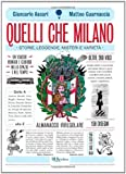 Quelli che Milano. Storie, leggende, misteri e varietà. Ediz. illustrata