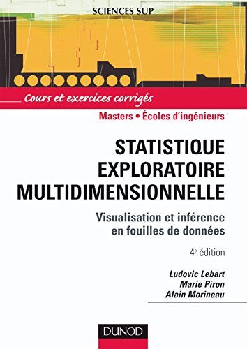 Statistique exploratoire multidimensionnelle - 4ème édition: Visualisation et inférence en fouille de données