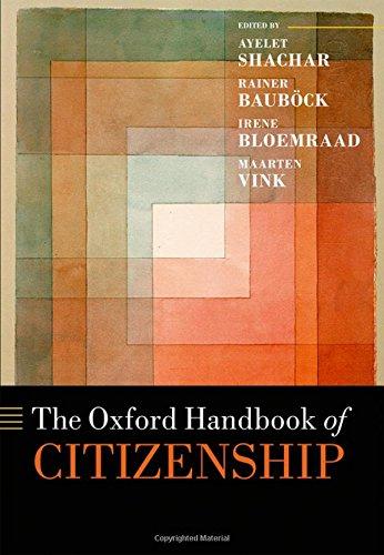 The Oxford Handbook of Citizenship (Oxford Handbooks in Law)