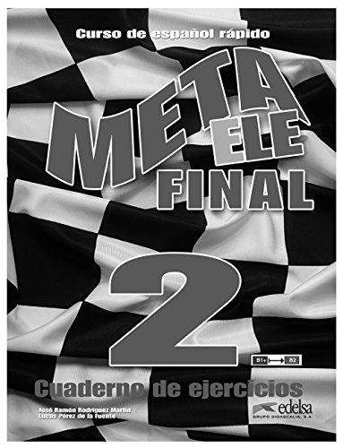 Meta ELE. Final. Cuaderno ejercicios. Per le Scuole superiori. Con e-book. Con espansione online: Meta ELE final 2 (B1+-B2.1-B2.2) - libro de - Jóvenes Y Adultos - Meta Ele - Final