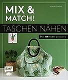 Mix and match! Taschen nähen: Über 500 Modelle kombinieren