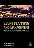 Event Planning and Management: Principles, Planning and Practice (PR in Practice)