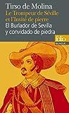 Le Trompeur de Séville et l'Invité de pierre/El Burlador de Sevilla y convidado de piedra: Comedia fameuse/Comedia famosa