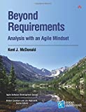Beyond Requirements: Analysis with an Agile Mindset (Agile Software Development) (Agile Software Development Series)