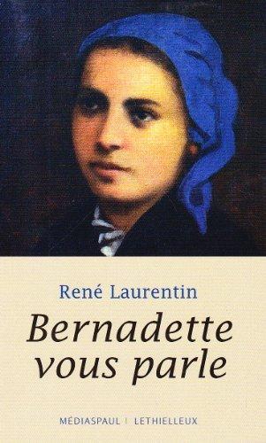 Bernadette vous parle par René Laurentin