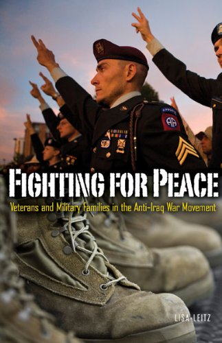Fighting for Peace: Veterans and Military Families in the Anti-Iraq War Movement (Social Movements, Protest, & Contention)