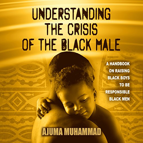 Understanding the Crisis of the Black Male
