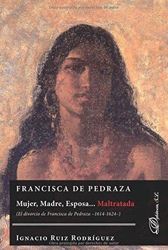 FRANCISCA DE PEDRAZA.MUJER, MADRE, ESPOSA por Ignacio Ruiz Rodríguez